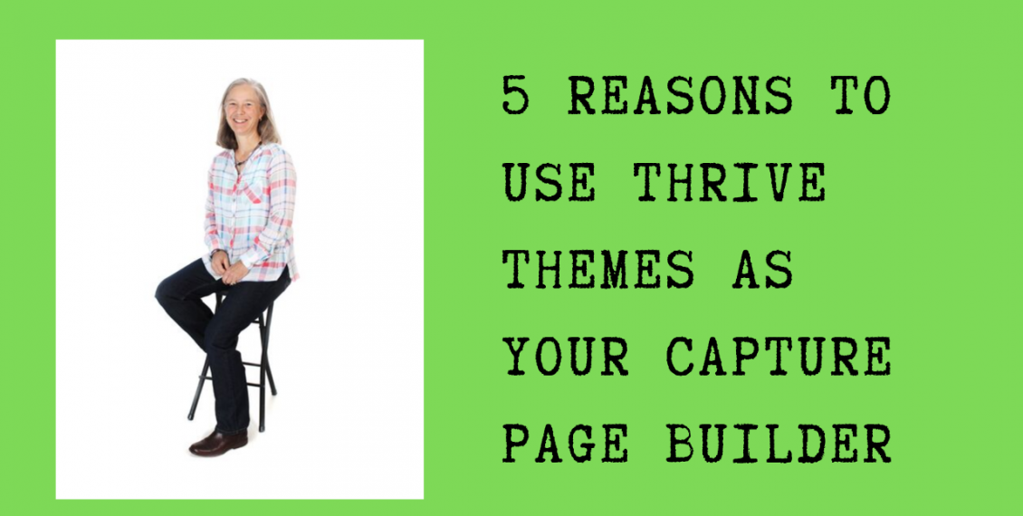 5 Reasons To Use Thrive Themes